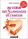 au coeur des 5 langages de l amour le secret des couples qui durent