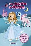 Princesa por un día (Los juguetes de Arantxa 2) (Pequeños youtubers)