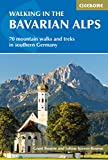 Walking in the Bavarian Alps: 70 mountain walks and treks in southern Germany (International Walking)