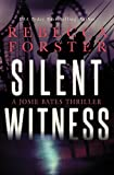 SILENT WITNESS: A Josie Bates Thriller (The Witness Series Book 2) (English Edition)