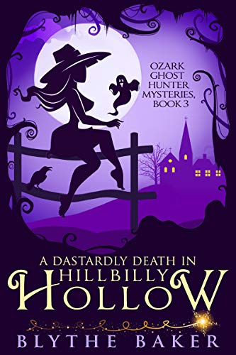A Dastardly Death in Hillbilly Hollow (Ozark Ghost Hunter Mysteries Book 3) (English Edition)
