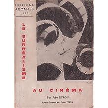 LE SURREALISME AU CINEMA par ...