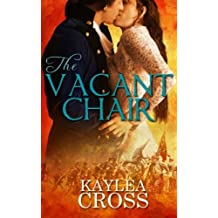 The Vacant Chair by Kaylea Cross (2013-05-01)