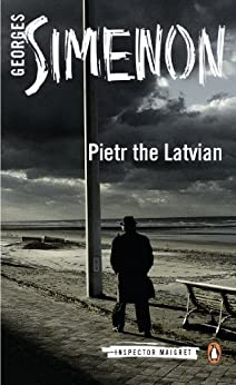 Pietr the Latvian: Inspector Maigret #1 by [Simenon, Georges]