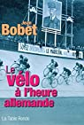 Le vélo à l'heure allemande par Bobet