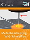 Metallbearbeitung - WIG-Schweißen - Schulfilm Technik