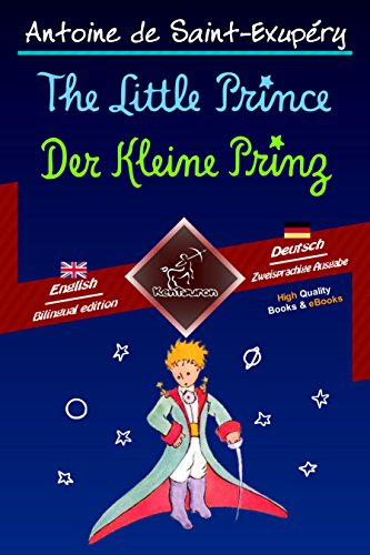 The Little Prince - Der Kleine Prinz: Bilingual parallel text - Zweisprachiger paralleler Text: English - German / Englisch - Deutsch (Dual Language Easy Reader 56) Regen Iphone