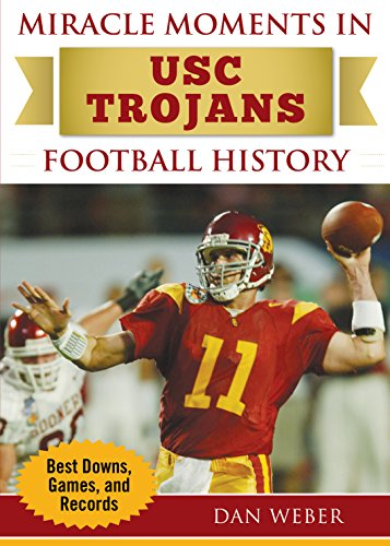 12 Football Ncaa (Miracle Moments in USC Trojans Football: Best Plays, Games, and Records)