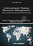 International Human Resource Management: Policies and Practices for Multinational Enterprises (Routledge Global Human Resource Management)
