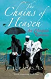 The Chains of Heaven: An Ethiopian Romance (non-fiction)