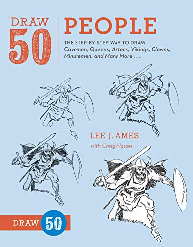 Draw 50 People: The Step-by-Step Way to Draw Cavemen, Queens, Aztecs, Vikings, Clowns, Minutemen, and Many More... (Figuren Aztec)