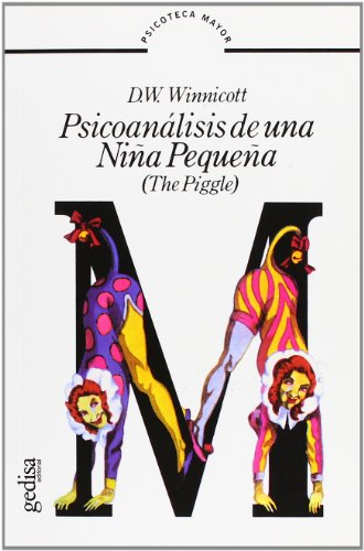 Psicoanálisis De Una Niña Pequeña (Psicoteca Mayor) por D. W. Winnicott