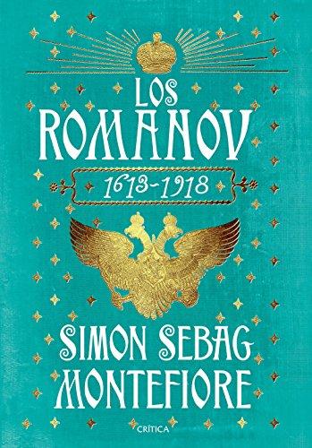 Los Románov: 1613-1918 por Simon Sebag Montefiore