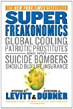 [(Superfreakonomics: A Rogue Economist Explores the Hidden Side of Everything)] [Author: Steven D Levitt] published on (May, 2011)