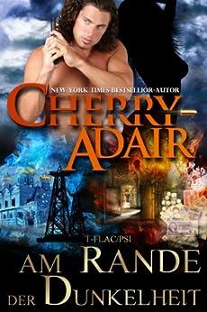 Am Rande der Dunkelheit (Am Rande -Trilogie (T-FLAC/PSI) 3) von [Adair, Cherry]