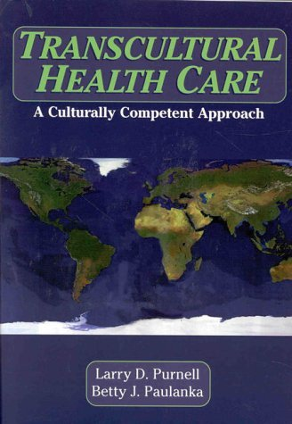 Transcultural Health Care: A Culturally Competent Approach by Larry D. Purnell (1997-10-01)