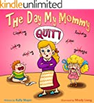 Children's Book:THE DAY MY MOMMY QUIT...