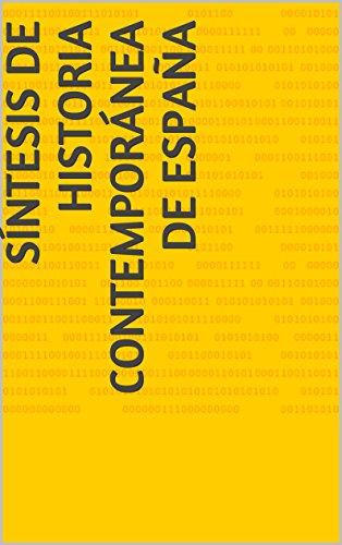 Síntesis de Historia Contemporánea de España por JUAN ANTONIO FREIJE GAYO