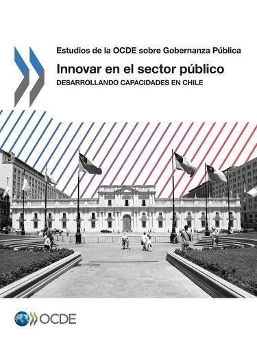 Descargar Libro Estudios de la OCDE sobre Gobernanza Pública Innovar en el sector público: Desarrollando capacidades en Chile de OECD