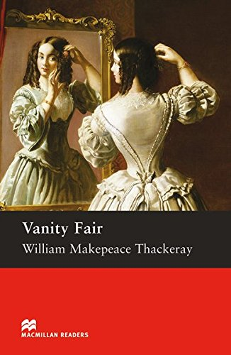 Upper Intermediate Level: Vanity Fair: Lektüre (Macmillan Readers)