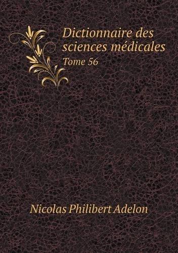 Dictionnaire Des Sciences Médicales Tome 56 par Nicolas Philibert Adelon