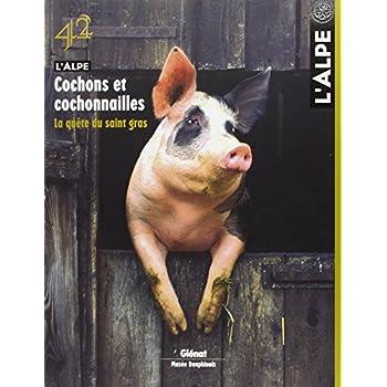L'Alpe, N° 42 : Cochon et cochonnailles, la quête du saint gras