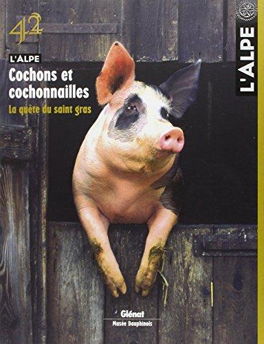 L'Alpe, N° 42 : Cochon et cochonnailles, la quête du saint gras par Pascal Kober