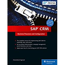 SAP CRM: Business Processes and Configuration (SAP PRESS: englisch)