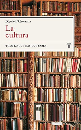 La cultura: Todo lo que hay que saber (Taurus Minos) por Dietrich Schwanitz