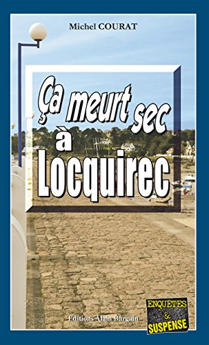 a meurt sec  Locquirec: Succession de crimes en pays breton (Enqutes & Suspense)