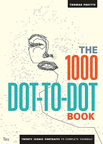 The 1000 Dot-to-Dot Book: Icons: twenty iconic portraits to complete yourself par Thomas Pavitte