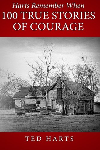 Harts Remember When: 100 True Stories Of Courage