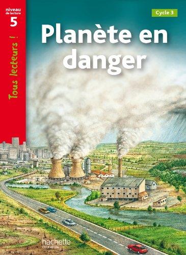 Planète en danger. Niveau 5. Tous lecteurs! Livre de l'élève. Per la Scuola elementare