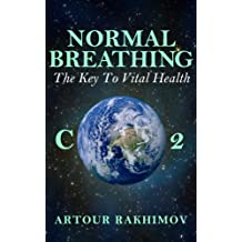 Normal Breathing: The Key to Vital Health (Buteyko Method Book 4) (English Edition)