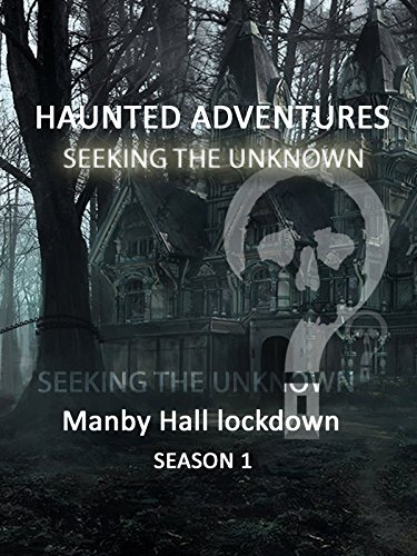 haunted-adventures-seeking-the-unknown-manby-hall-lockdown