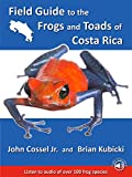 Field Guide to the Frogs and Toads of Costa Rica (English Edition)