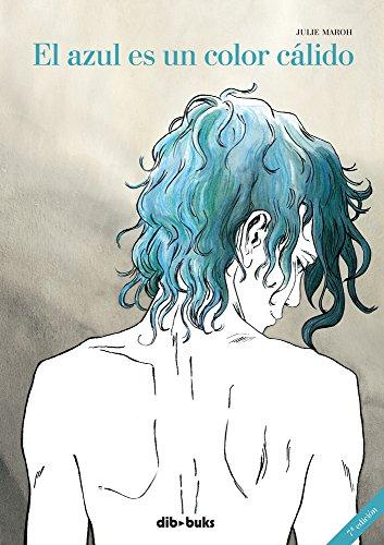 El azul es un color cálido (Emociónate) por Julie Maroh