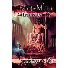 Le Pays des Morts: L'élu de Milnor Tome 4 (Collection du Fou)