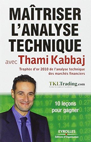 Maîtriser l'analyse technique avec Thami Kabbaj: 10 leçons pour gagner. par Thami Kabbaj