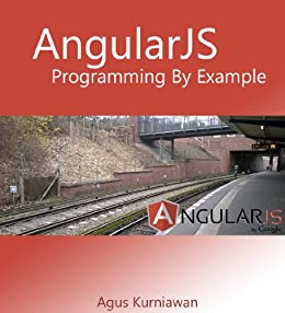 AngularJS Programming by Example by [Kurniawan, Agus]