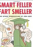 Smart Feller Fart Smeller and Other Spoonerisms