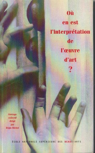 Où en est l' interprétation de l' oeuvre d' art ? par Collectif
