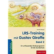 LRS-Training mit Gustav Giraffe - Band 2: Ein umfassendes Förderprogramm für die Grundschule