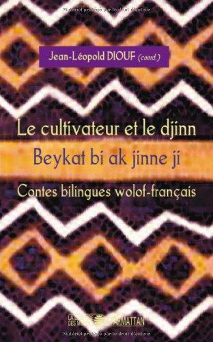 Le cultivateur et le djinn : Contes bilingues wolof-franais