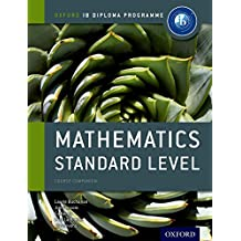 Mathematics Standard Level for the IB Diploma (IB Diploma Programme)