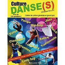 Culture Danse(s) - cahier de culture générale et grand quiz