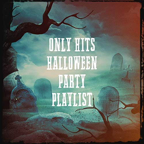 Only Hits Halloween Party Playlist