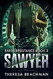 Sawyer (Earth Resistance Book 2) by Theresa Beachman