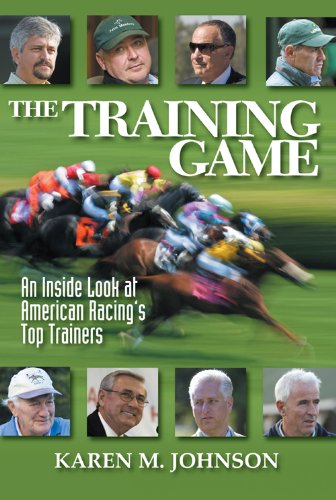 The Training Game: An Inside Look at American Racing's Top Trainers por Karen M. Johnson