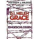 Matthew J. Arlidge: D.I. Helen Grace: Eingeschlossen